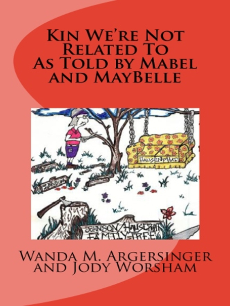 Kin We're Not Related To: As Told by Mabel and MayBelle